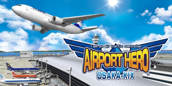 I am an air traffic controller AIRPORT HERO OSAKA-KIX