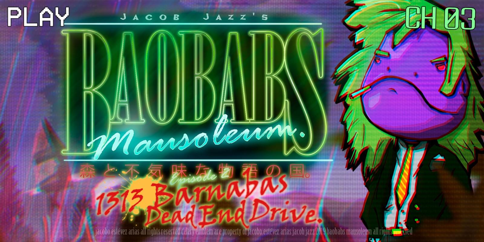 Baobabs Mausoleum Ep.2: 1313 Barnabas Dead End Drive
