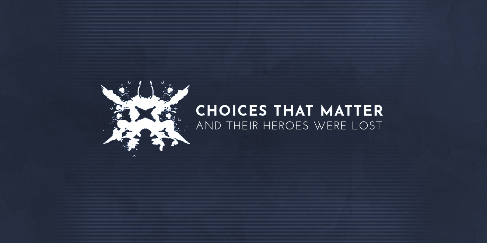Choices That Matter: And Their Heroes Were Lost