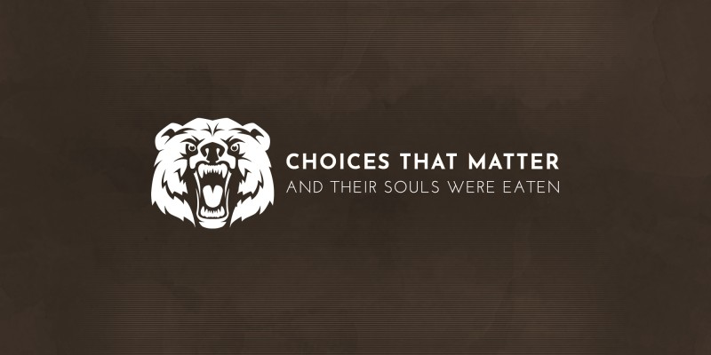 Choices That Matter: And Their Souls Were Eaten