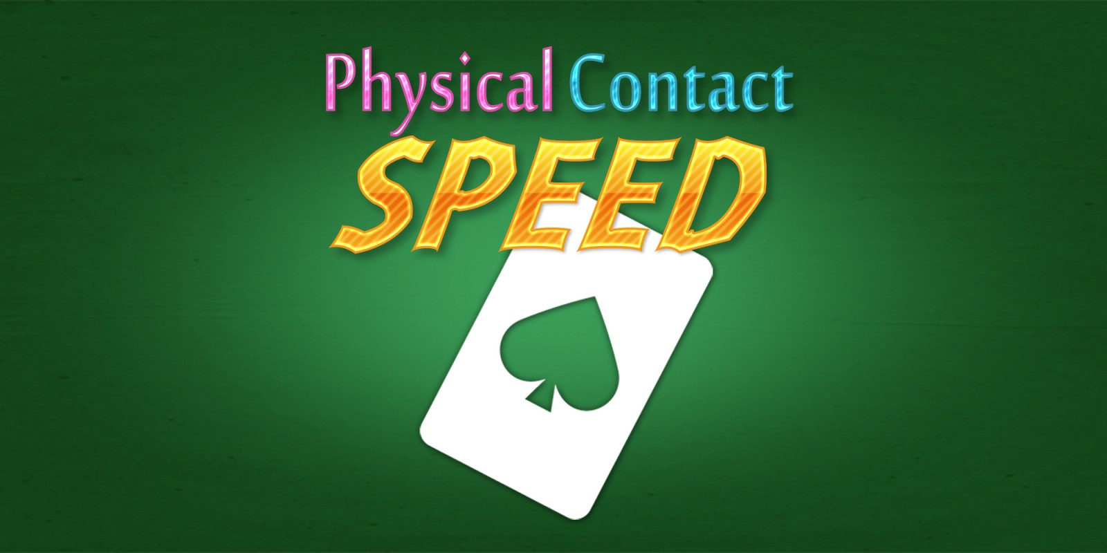 Physical Contact: SPEED