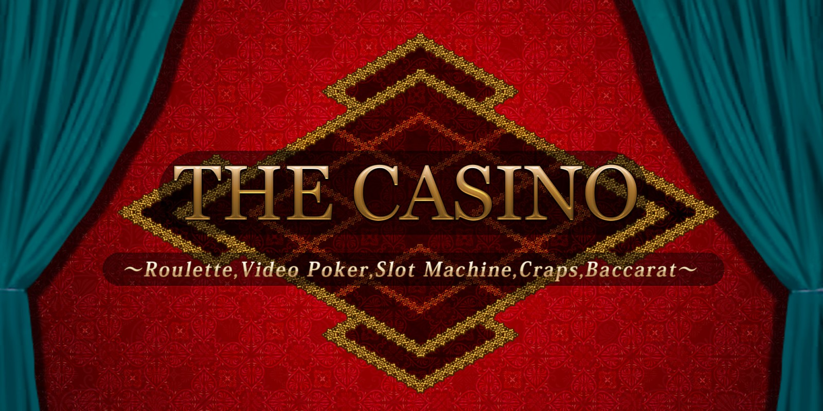 The Casino -Roulette, Video Poker, Slot Machines, Craps, Baccarat-