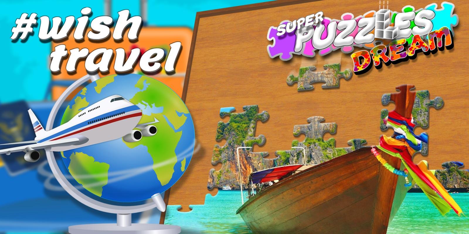 #Wish travel, Super Puzzles Dream