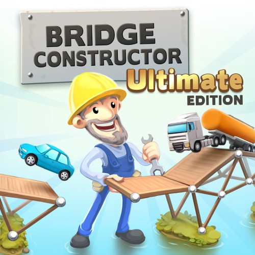 Bridge Constructor Ultimate Edition