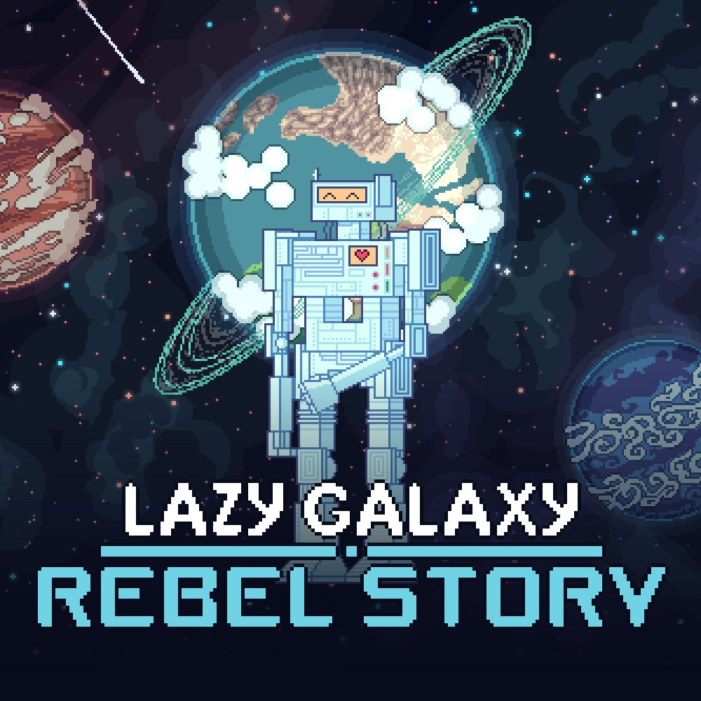Lazy Galaxy: Rebel Story