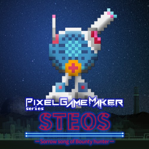 Pixel Game Maker Series STEOS -Sorrow song of Bounty hunter-