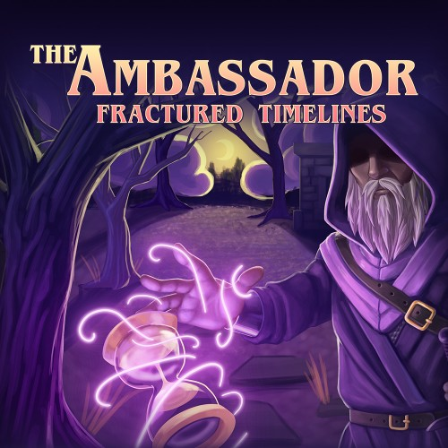 The Ambassador: Fractured Timelines