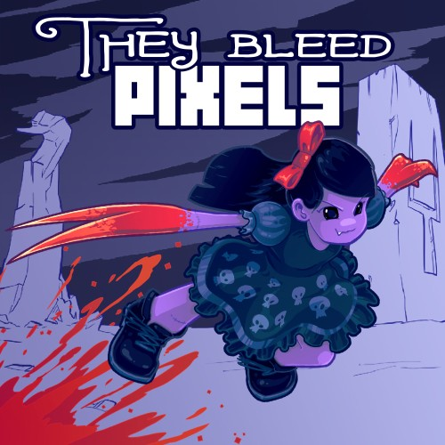 They Bleed Pixels