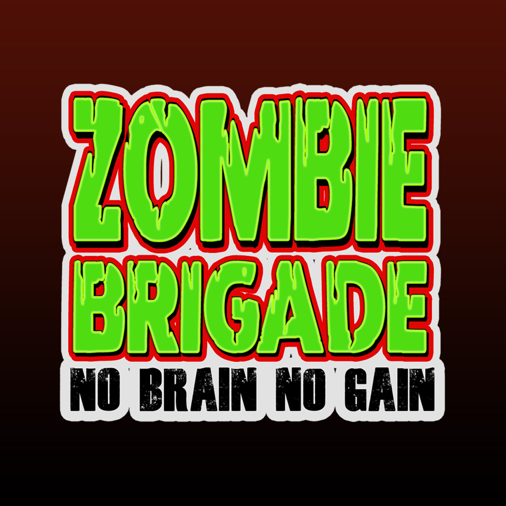 Zombie Brigade: No Brain No Gain
